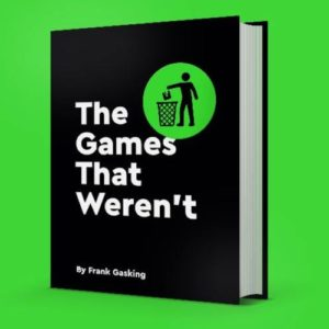 The Games That Weren't Book Covering Unreleased Games Coming Out